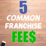 5 Common Franchise Fees